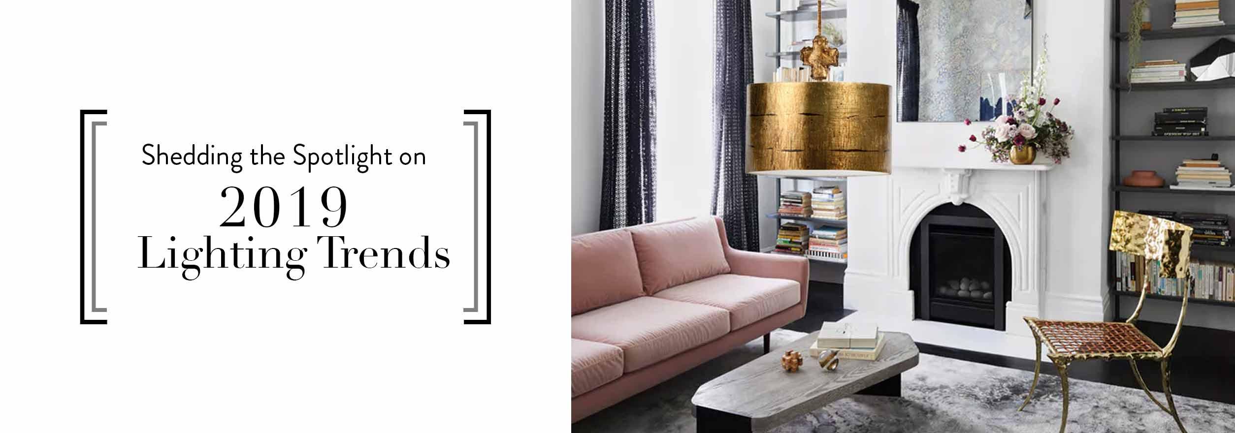 Shedding the Spotlight on 2019 Lighting Trends | Blog |